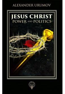 Jesus Christ power and politics - unipress.bg