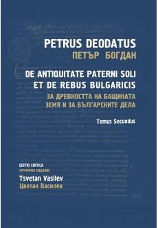 За древността на бащината земя и за българските дела. Tomus Secundus - unipress.bg