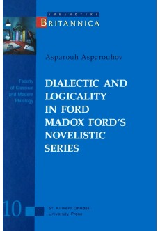 Dialectic and logicality in Ford Madox Ford's Novelistic Series - unipress.bg