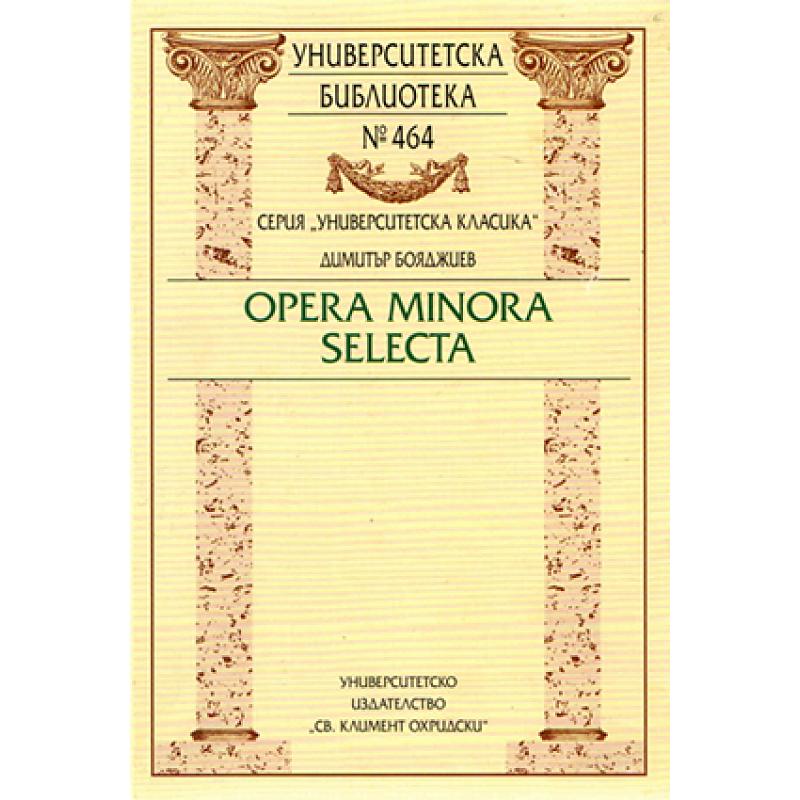 Opera minora selecta - unipress.bg