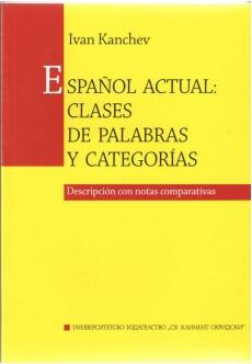 Espanol actual: clases de palabras y categorias - unipress.bg