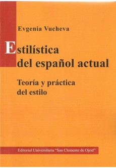 Estilistica del espanol actual. Teoria y practica del estilo - unipress.bg