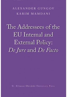 The Addressees of the EU Internal and External Policy: De Jure and De Facto - unipress.bg